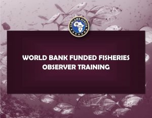 World Bank Funded Fisheries Observer Training
