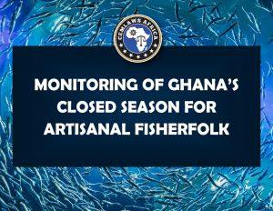 Monitoring of Ghana's Closed Season for artisanal fisherfolk