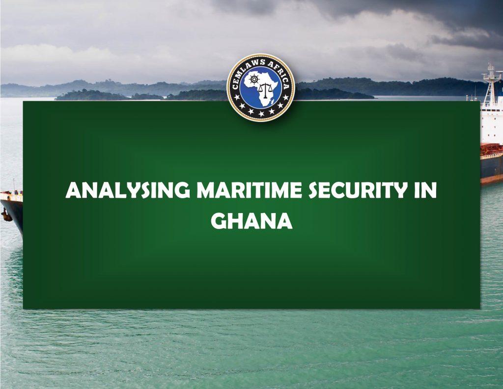 Analysing Maritime Security In Ghana